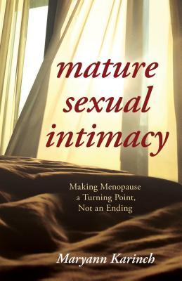 Mature Sexual Intimacy: Making Menopause a Turning Point Not an Ending
