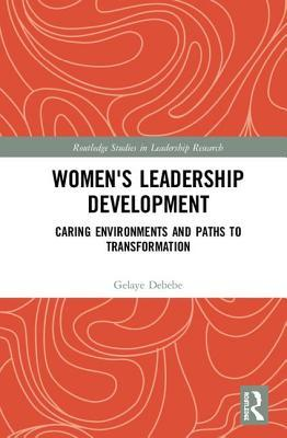 Women's Leadership Development: Caring Environments and Paths to Transformation