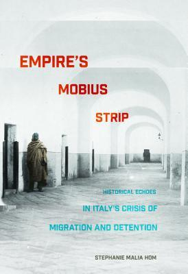 Empire's Mobius Strip: Historical Echoes in Italy's Crisis of Migration and Detention