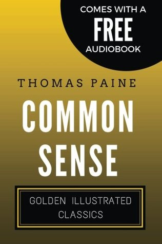 Common Sense: Golden Illustrated Classics (Comes with a Free Audiobook)