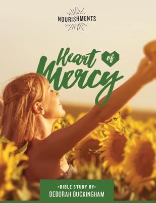 Heart of Mercy Study Guide: Bible Study by Deborah Buckingham by