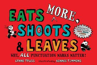 Eats More, Shoots & Leaves by Lynne Truss