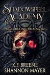 The Culling Trials 2 (Shadowspell Academy, #2)
