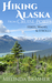 Hiking Alaska from Cruise Ports by Melinda Brasher