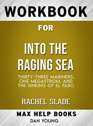 Workbook for Into the Raging Sea: Thirty-Three Mariners, One Megastorm, and the Sinking of El Faro (Max-Help Books)
