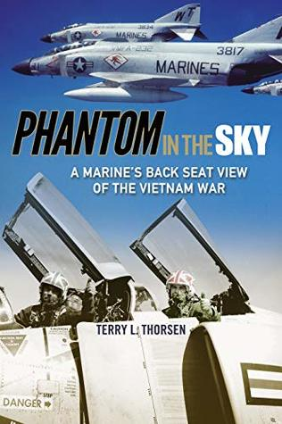 Phantom in the Sky: A Marine's Back Seat View of the Vietnam War (North Texas Military Biography and Memoir Series Book 15)