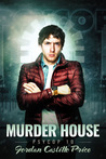 Murder House by Jordan Castillo Price