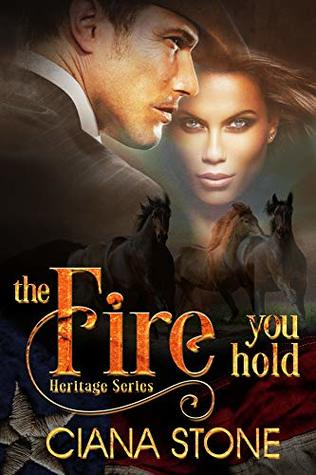 The Fire You Hold (Heritage Series Book 2)