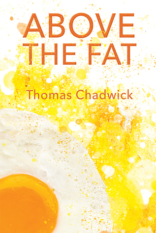 Above the Fat by Thomas Chadwick