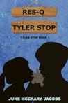 RES-Q Tyler Stop (Tyler Stop, #1)
