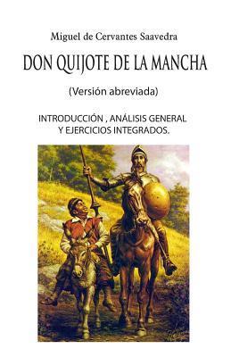 Don Quijote de la Mancha (Versi�n Abreviada): Introducci�n, An�lisis Y Ejercicios Integrados.