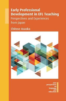 Early Professional Development in Efl Teaching: Perspectives and Experiences from Japan