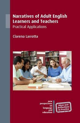 Narratives of Adult English Learners and Teachers: Practical Applications