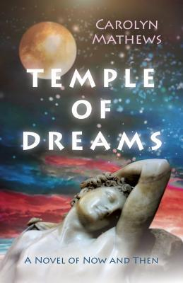 Temple of Dreams: A Novel of Now and Then