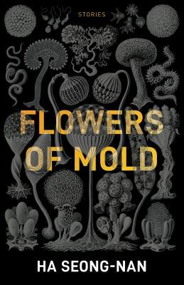 Flowers of Mold and Other Stories