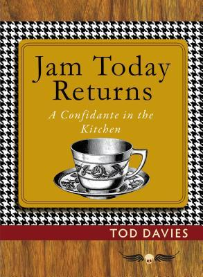 Jam Today Returns: A Confidante in the Kitchen