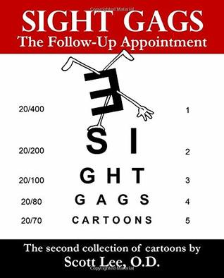 Sight Gags: The Follow-Up Appointment