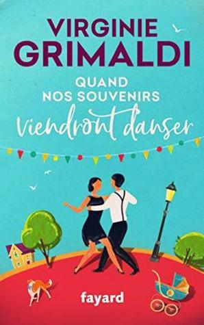 Quand Nos Souvenirs Viendront Danser By Virginie Grimaldi