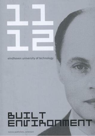 Built Environment 2011-2012: Eindhoven University of Technology