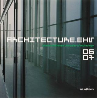 Architecture.ehv 2006-2007: Annual Eindhoven University of Technology