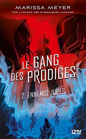 Ennemis jurés (Le Gang des Prodiges, #2)