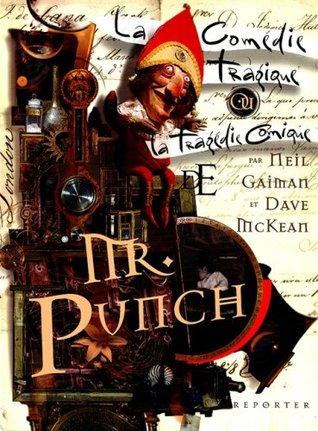 La comédie tragique ou La tragique comédie de Mr Punch : Un roman graphique