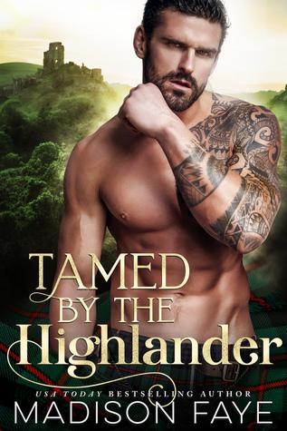 Tamed By The Highlander (Kilts & Kisses, #1)