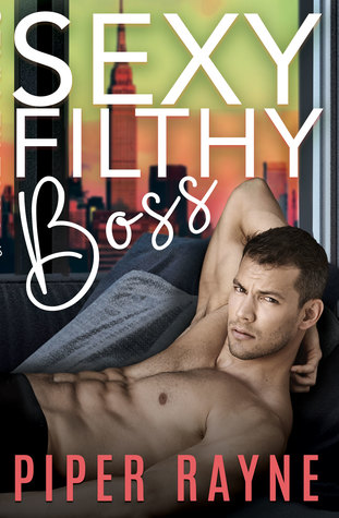 Sexy Filthy Boss (White Collar Brothers #1)
