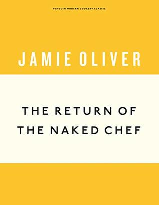 The Return of the Naked Chef (Anniversary Editions Book 2)
