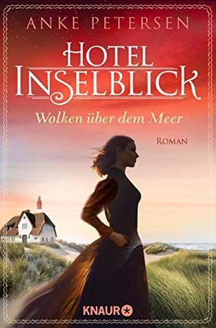 Hotel Inselblick - Wolken über dem Meer: Roman (Die Amrum-Saga 1)