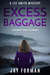Excess Baggage (A Lee Smith Mystery, #3 by Jay Forman