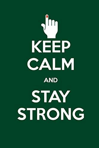 Keep Calm and Stay Strong: A 6x9 inch Matte Soft Cover Blood Sugar Log Book With 120 Lined Pages. Ideal for those with Type 1 and Type 2 Diabetes and ... and Keep Track of Blood Glucose Levels Daily