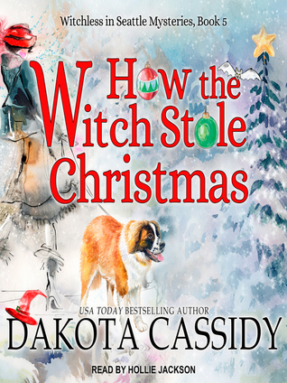 How the Witch Stole Christmas (Witchless in Seattle, #5) (Audiobook)