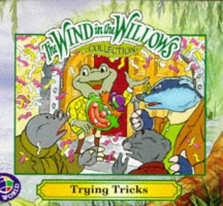 The Wind in the Willows: Trying Tricks