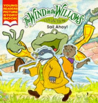 The Wind in the Willows: Sail Ahoy (Wind in the Willows Picture Books) (No. 2)