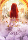 La Cenerentola sbagliata by Aya Ling