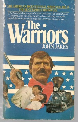 The Warriors, the American Bicentennial Series Volume VI, The Kent Family Chronicles