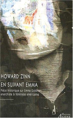 En suivant Emma : Pièce historique en deux actes sur Emma Goldman, anarchiste & féministe américaine