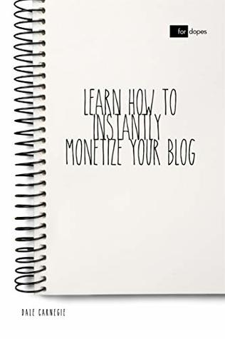 Learn How to Instantly Monetize Your Blog