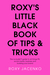 Roxy's Little Black Book of Tips and Tricks: The No-Nonsense Guide to All Things PR, Social Media, Business and Building Your Brand