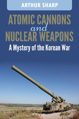 Atomic Cannons And Nuclear Weapons