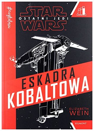 Eskadra Kobaltowa - Elizabeth Wein [KSIÄĹťKA]