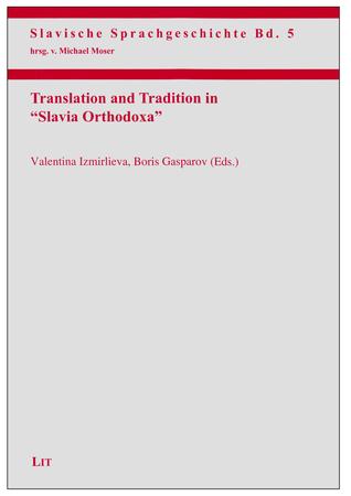 "Translation and Tradition in ""Slavia Orthodoxa"""