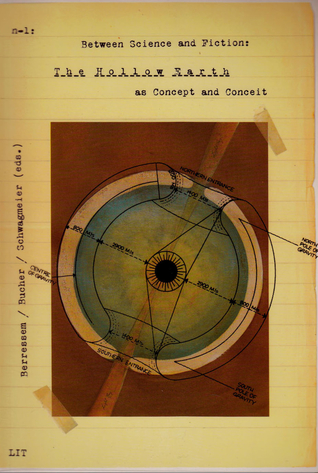 Between Science and Fiction: The Hollow Earth as Concept and Conceit