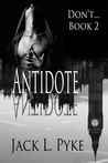 Antidote (Don't..., #2)