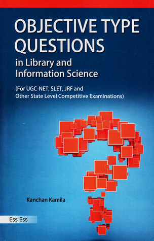 Objective Type Questions in Library and Information Science: For UGC-NET, SLET, JRF and Other State Level Competitive Examinations