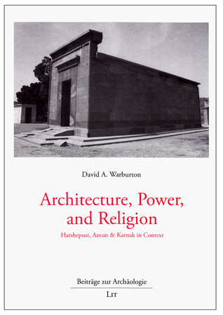 Architecture, Power, and Religion: Hatshepsut, Amun  Karnak in Context