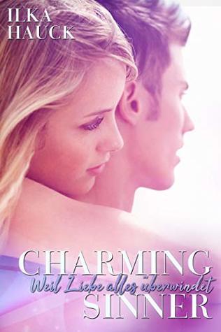 Charming Sinner : Weil Liebe alles überwindet (Los Angeles Reihe 3)