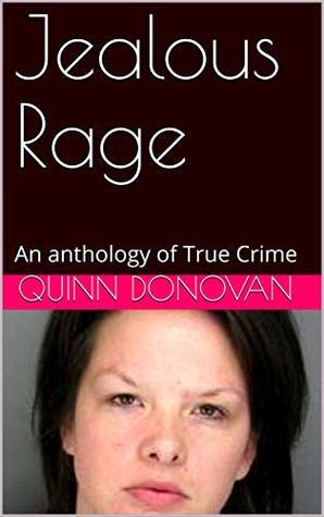 Jealous Rage: An anthology of True Crime