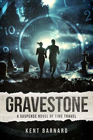Gravestone: A Suspense Novel of Time Travel